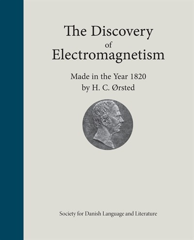 The Discovery of Electromagnetism Made in the Year 1820 by H. C. Ørsted