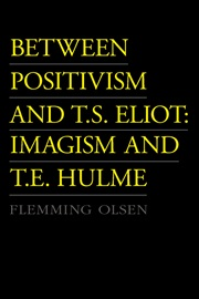 Between Positivism and T.S. Eliot: