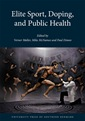 Elite Sport, Doping and Public Health