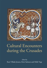Cultural Encounters during the Crusades